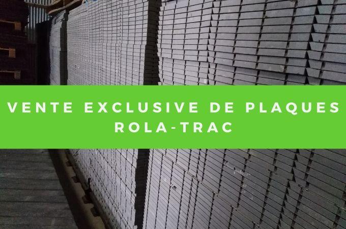 Vente exclusive de plaques ROLA-TRAC